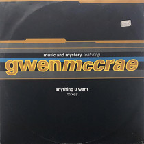 MUSIC & MYSTERY  ft. GWEN MCCRAE : ANYTHING U WANT  (MIXES)