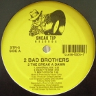 2 BAD BROTHERS : 2 THE BREAK A DAWN