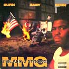 2 BLACK 2 STRONG MMG : BURN BABY BURN