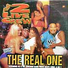 2 LIVE CREW : THE REAL ONE