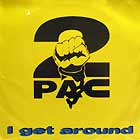 2PAC : I GET AROUND