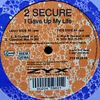2 SECURE : I GAVE UP MY LIFE