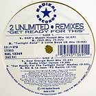 2 UNLIMITED : GET READY FOR THIS  (REMIXES)