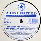 2 UNLIMITED : GET READY FOR THIS  (THE REMIXES)