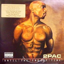 2PAC : UNTIL THE END OF TIME