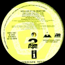 2PAC : HOLLER IF YA HEAR ME