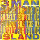 3MAN ISLAND : FUNKIN' FOR UK