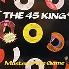 45 KING : MASTER OF THE GAME