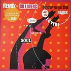 90 LOVERS : I KNOW YOU GOT SOUL  (REMIX)