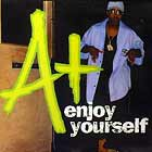 A+ : ENJOY YOURSELF