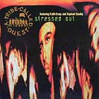 A TRIBE CALLED QUEST : STRESSED OUT