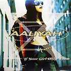 AALIYAH : IF YOUR GIRL ONLY KNEW