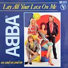 ABBA : LAY ALL YOUR LOVE ON ME