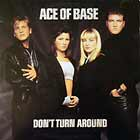 ACE OF BASE : DON'T TURN AROUND