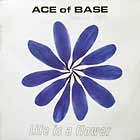 ACE OF BASE : LIFE IS FLOWER