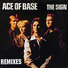 ACE OF BASE : THE SIGN  (REMIXES)