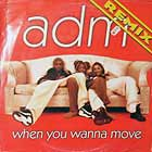 ADM : WHEN YOU WANNA MOVE  (REMIX)