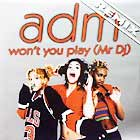 ADM : WON'T YOU PLAY (MR DJ)  (REMIX)