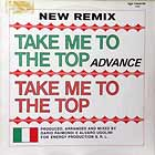 ADVANCE : TAKE ME TO THE TOP  (NEW REMIX)