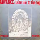 ADVANCE : TAKE ME TO THE TOP  (REMIX)