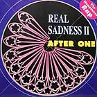 AFTER ONE : REAL SADNESS II