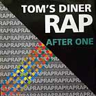 AFTER ONE : TOM'S DINER  RAP