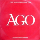 AGO : YOU MAKE ME DO IT  1989