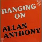 ALLAN ANTHONY : HANGING ON