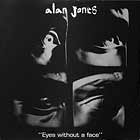 ALAN JONES : EYES WITHOUT A FACE