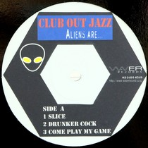 ALIENS ARE  (エイリアンズ・アー) : CLUB OUT JAZZ