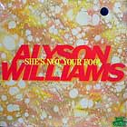 ALYSON WILLIAMS : SHE'S NOT YOUR FOOL