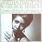 ARETHA FRANKLIN  & GEORGE BENSON : LOVE ALL THE HURT AWAY  / HOLD ON I'M COMIN'
