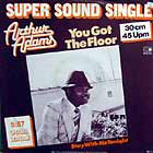 ARTHUR ADAMS : YOU GOT THE FLOOR