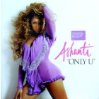 ASHANTI : ONLY U