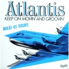 ATLANTIS : KEEP ON MOVIN' AND GROOVIN'
