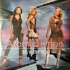 ATOMIC KITTEN : BE WITH YOU