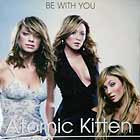 ATOMIC KITTEN : BE WITH YOU  (PROMO)