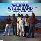 AVERAGE WHITE BAND : FEEL NO FRET  / WALK ON BY
