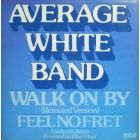 AVERAGE WHITE BAND : WALK ON BY  (REMIX VERSION)