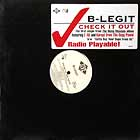 B-LEGIT  ft. E-40 AND KURUPT : CHECK IT OUT  / GOTTA BUY DOPE FROM US