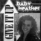BABY HEATHER : GIVE IT UP