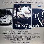 BABYFACE : THIS IS FOR THE LOVER IN YOU
