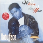BABY FACE : WHEN CAN I SEE YOU