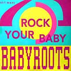 BABY ROOTS : ROCK YOUR BABY  / RAGGA BABY
