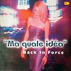 BACK IN FORCE : MA QUALE IDEA