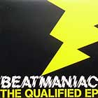 BEATMANIAC : THE QUALIFIED EP