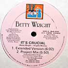 BETTY WRIGHT : IT'S CRUCIAL
