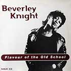 BEVERLEY KNIGHT : FLAVOUR OF THE OLD SCHOOL