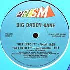 BIG DADDY KANE : GET INTO IT