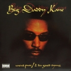 BIG DADDY KANE : UNCUT, PURE  / 2 DA GOOD TYMZ